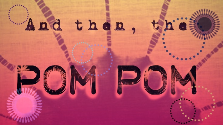 and-then-the-pom-pom